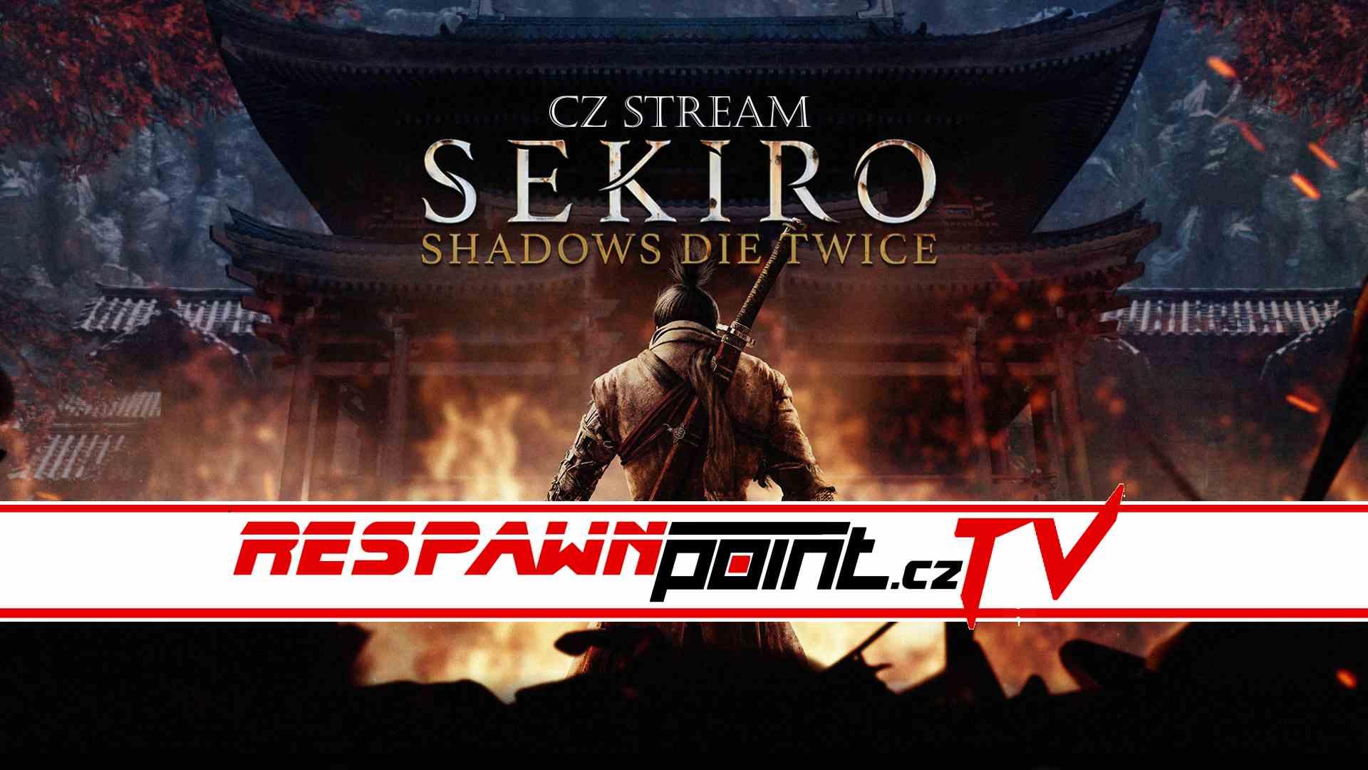 Sekiro Shadows Die Twice – CZ Stream