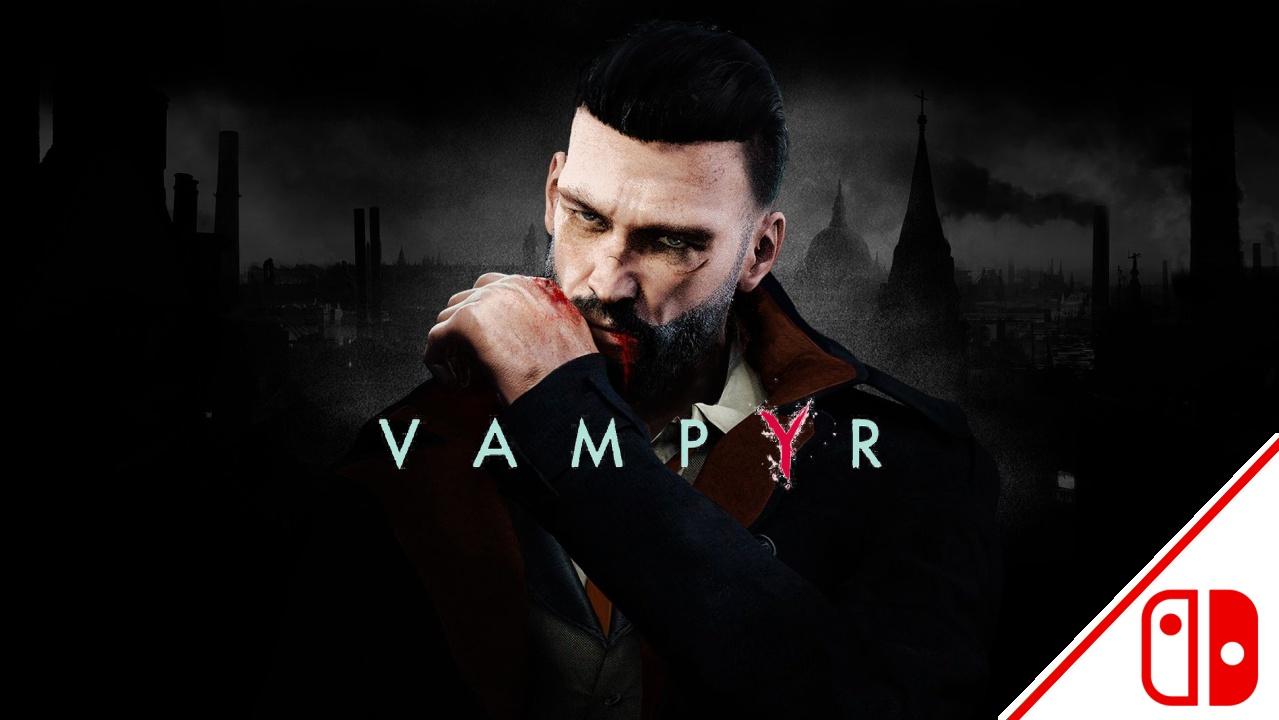 Vampyr – Recenze (Nintendo Switch)