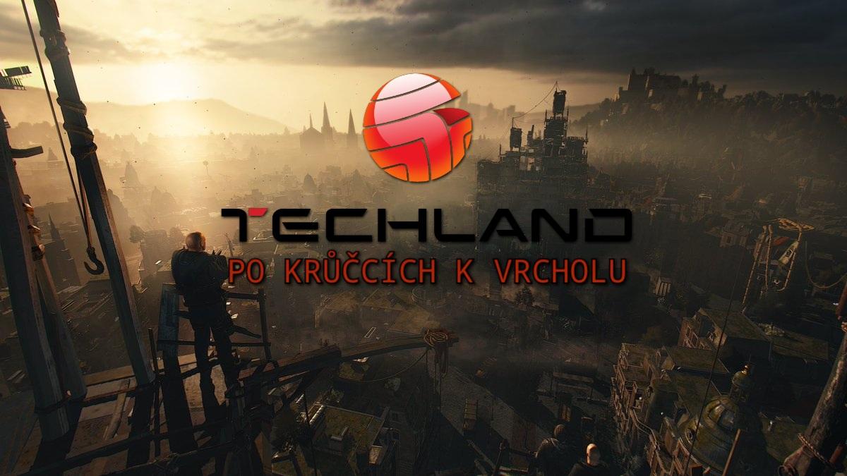 Techland – Po krůčkách k vrcholu