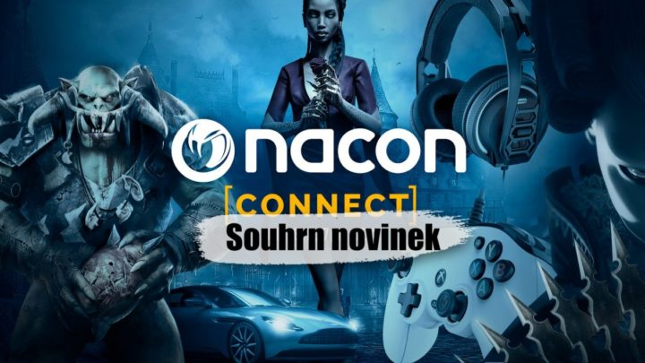 Nacon Connect July 2021 – Souhrn novinek