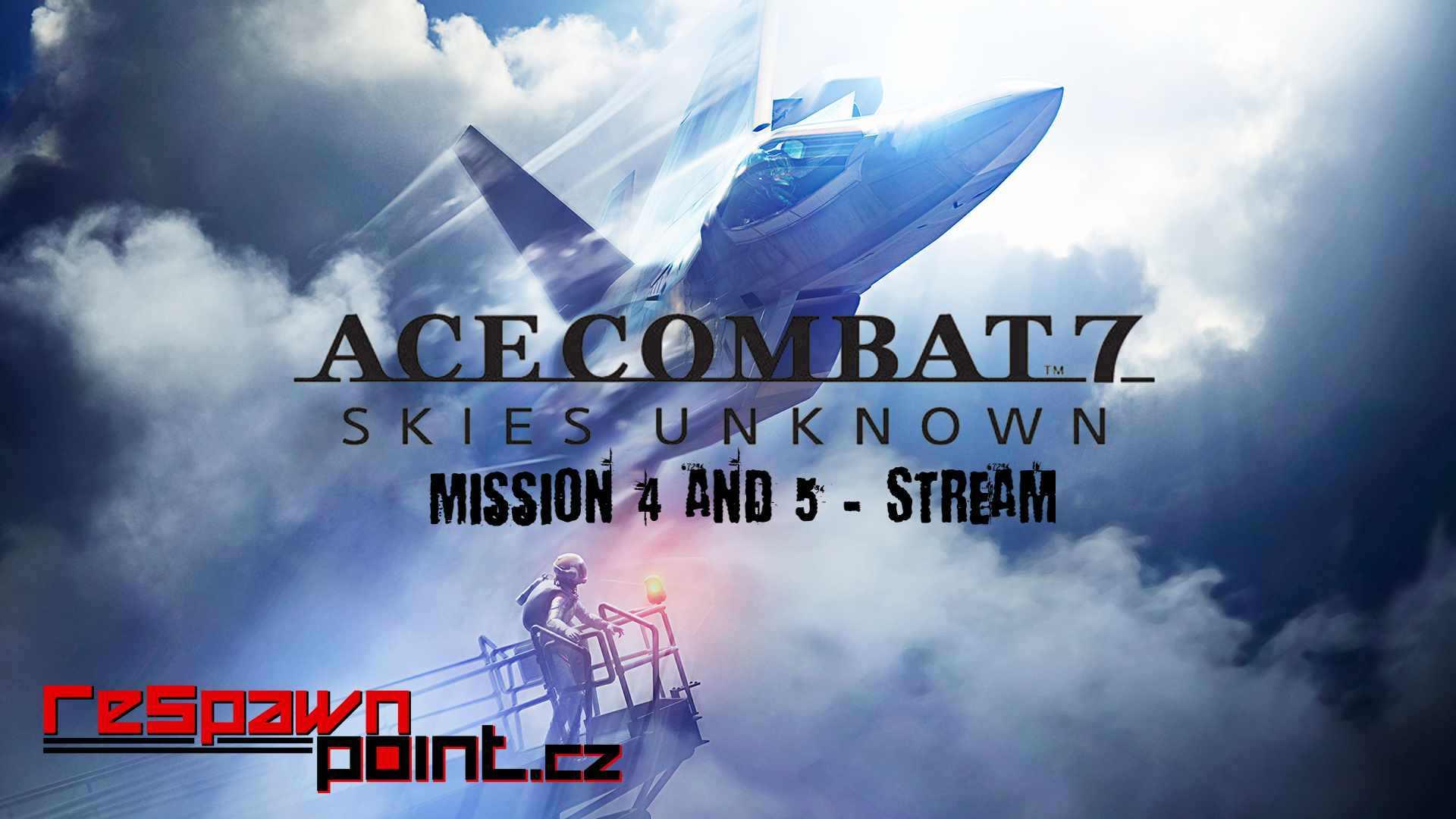 Ace Combat 7 Skies Unknown – Stream CZ (Mission 4 & 5)
