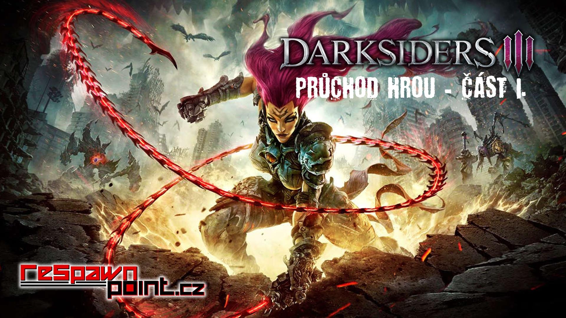 Darksiders 3 – Průchod hrou – část I.