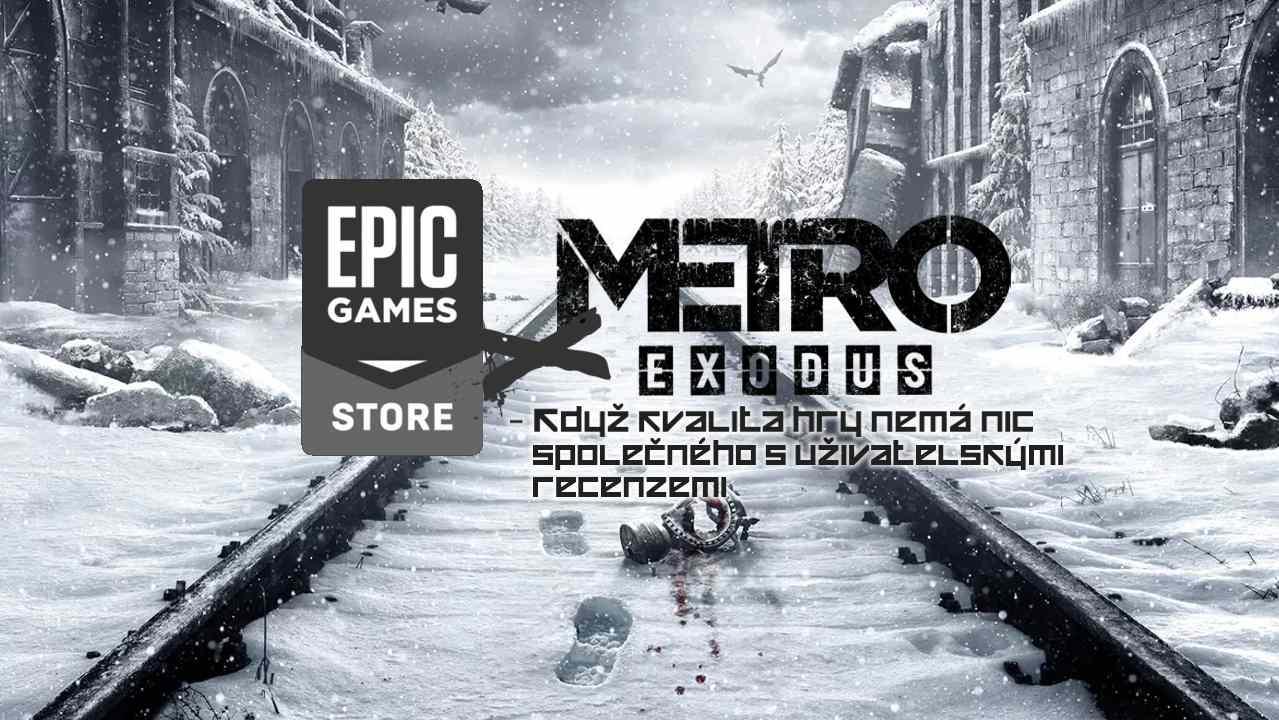Kauza Metro vs Epic Store – Když kvalita hry nemá nic společného s uživatelskými recenzemi
