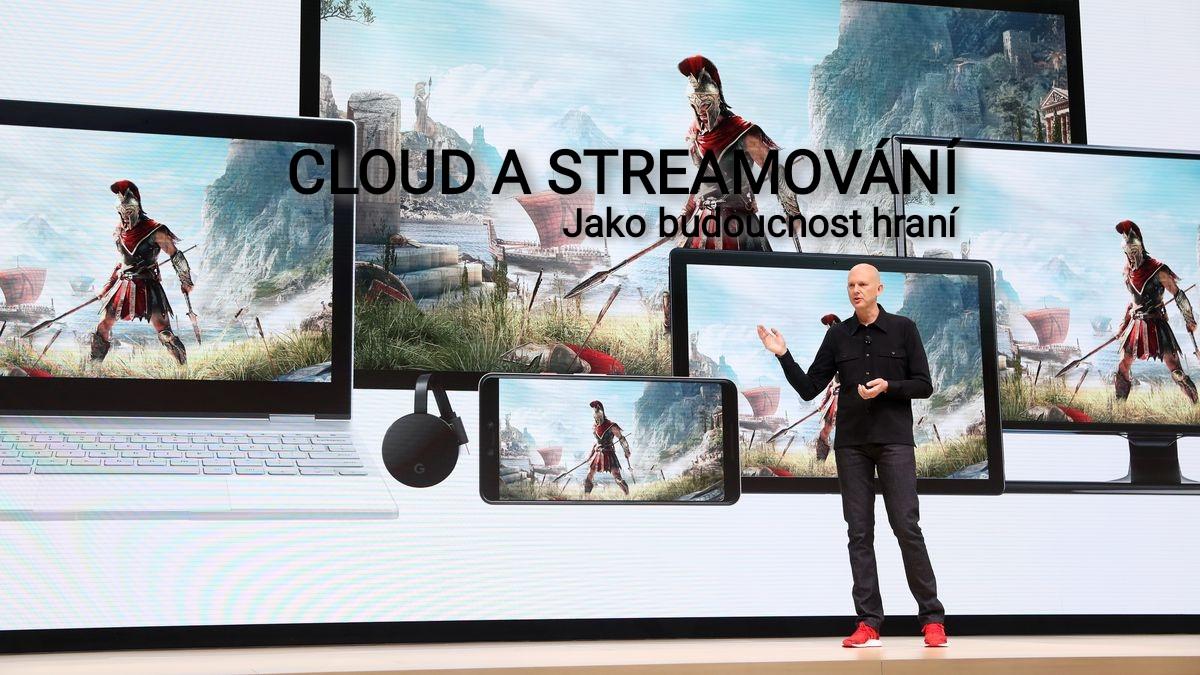 Cloud a streamování jako budoucnost hraní