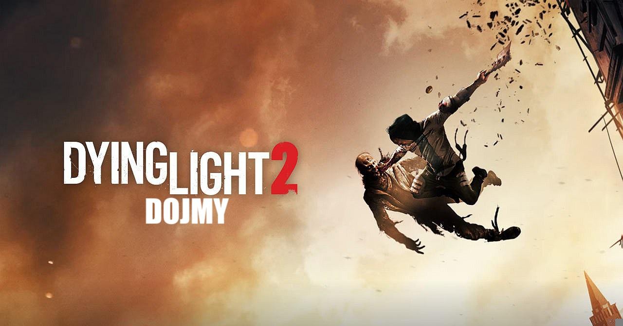 Dying Light 2 – Dojmy