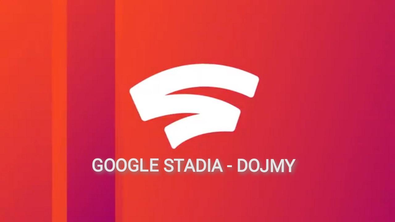 Google Stadia – Dojmy