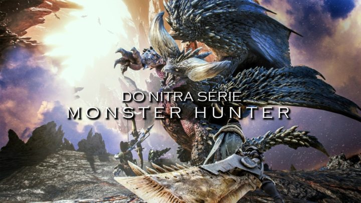 Lovci monster povstali aneb do nitra série Monster Hunter